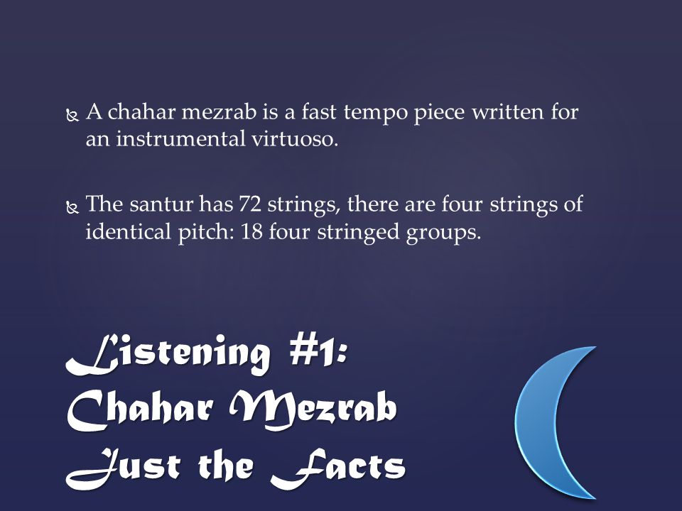   A chahar mezrab is a fast tempo piece written for an instrumental virtuoso.