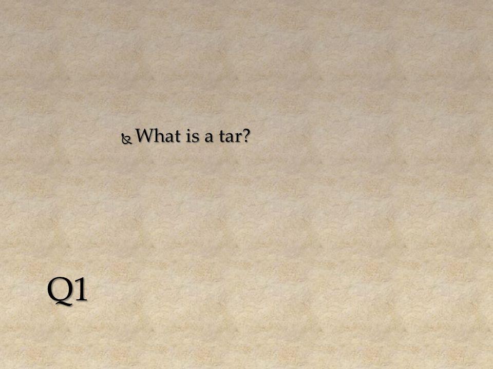  What is a tar Q1