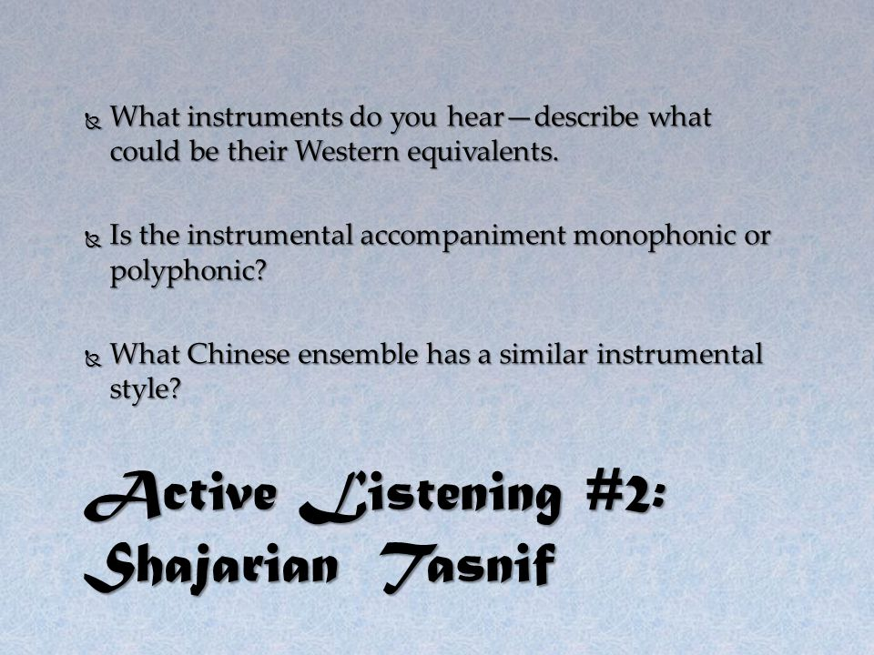  What instruments do you hear—describe what could be their Western equivalents.