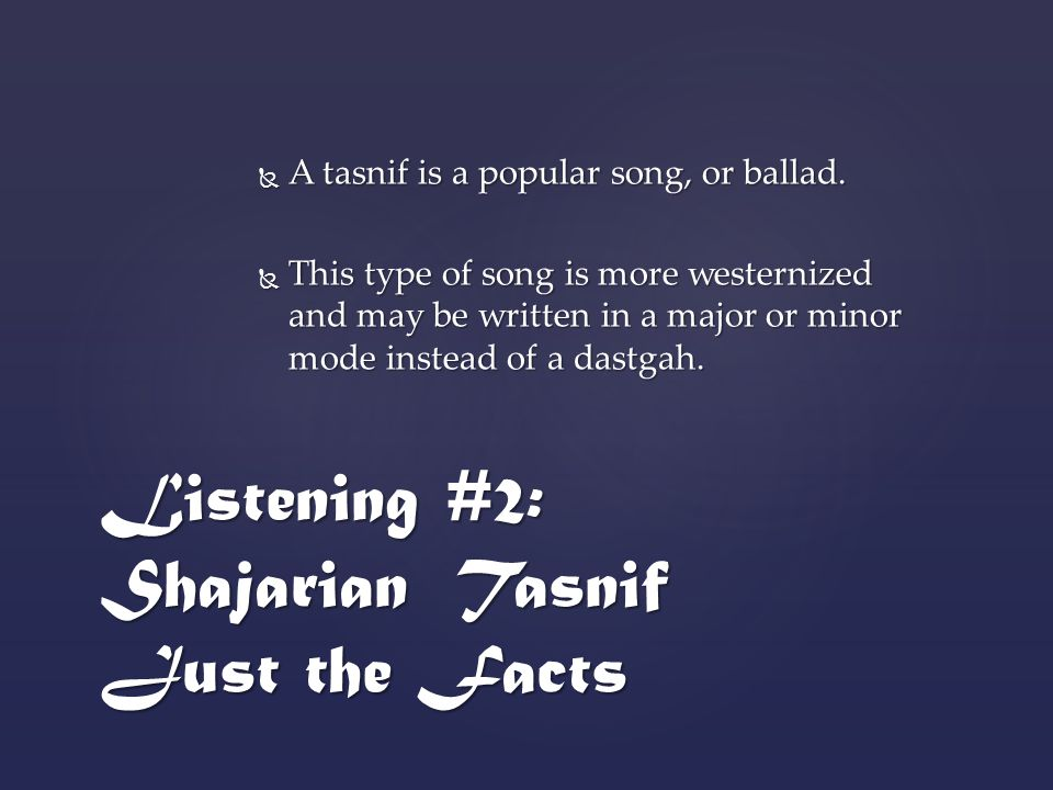  A tasnif is a popular song, or ballad.
