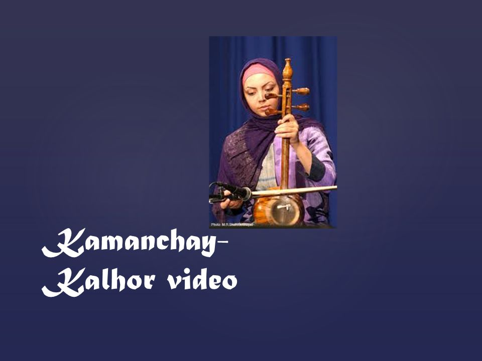 Kamanchay- Kalhor video