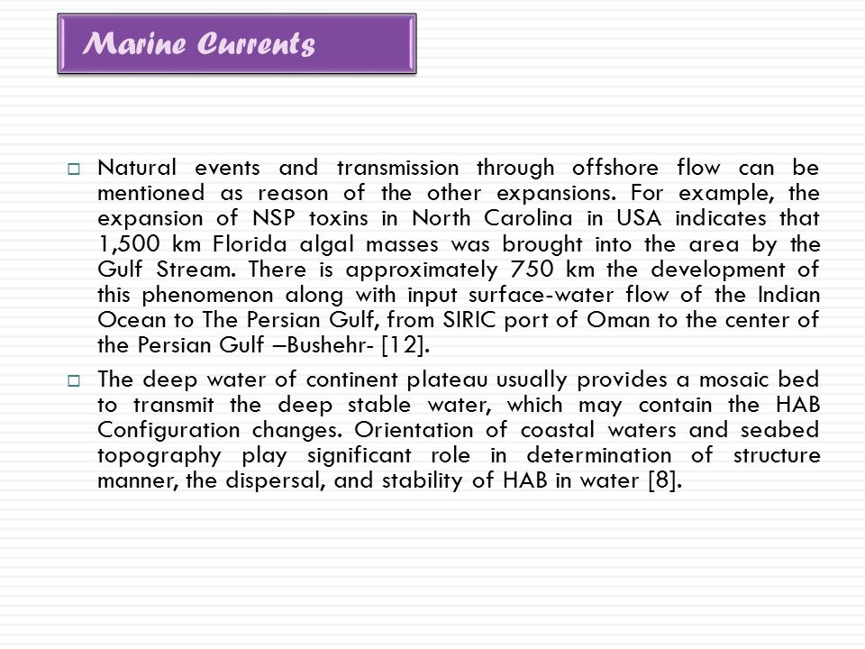  Natural events and transmission through offshore flow can be mentioned as reason of the other expansions. For example, the expansion of NSP toxins i
