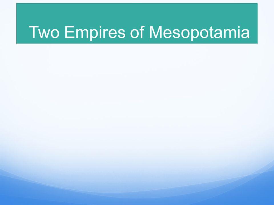 Two Empires of Mesopotamia