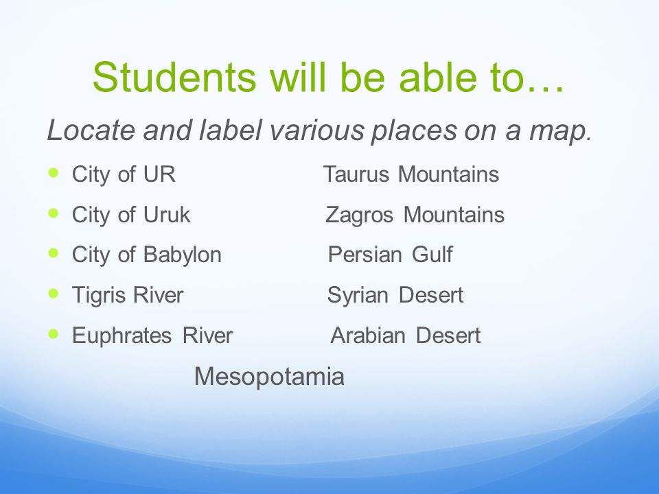 Students will be able to… Locate and label various places on a map.