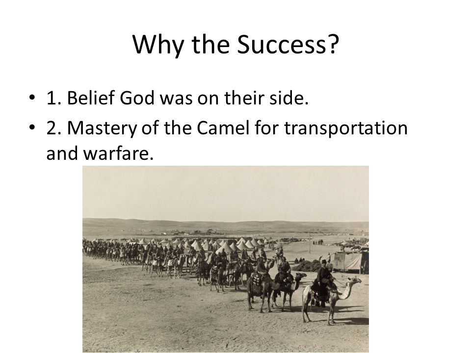 Why the Success. 1. Belief God was on their side.