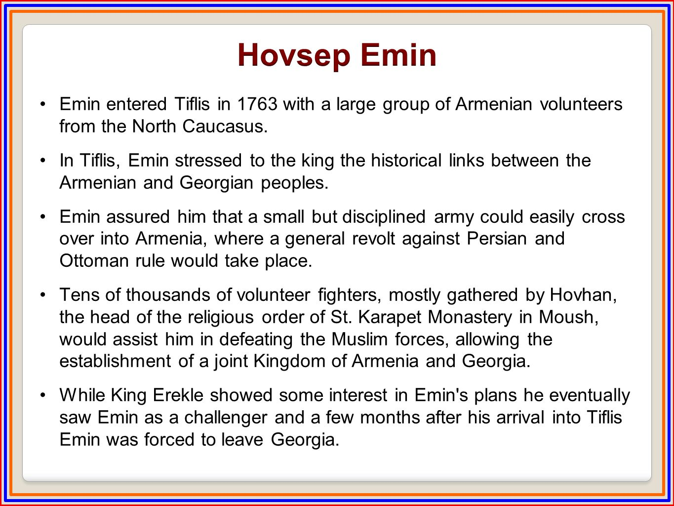 Emin entered Tiflis in 1763 with a large group of Armenian volunteers from the North Caucasus.