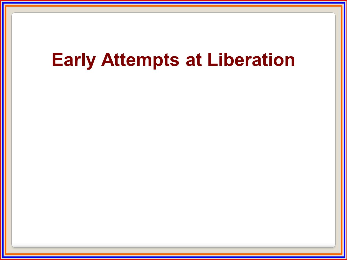 Early Attempts at Liberation