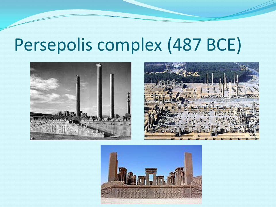 Persepolis complex (487 BCE)