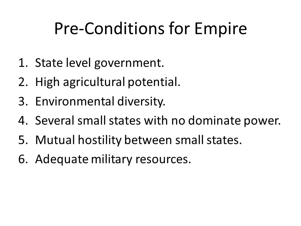 Pre-Conditions for Empire 1.State level government.