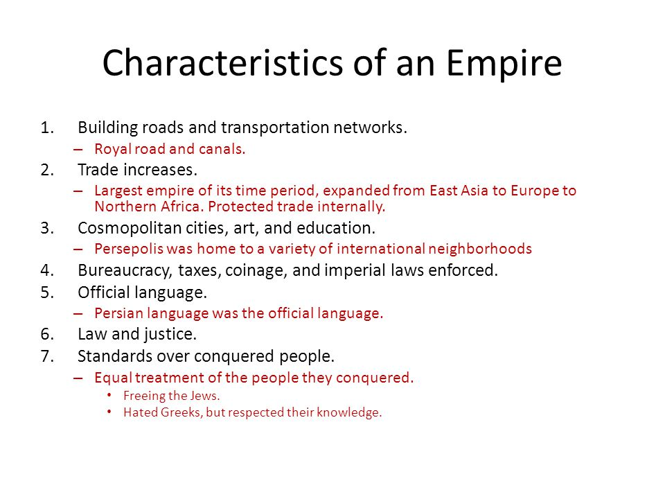 Characteristics of an Empire 1.Building roads and transportation networks.