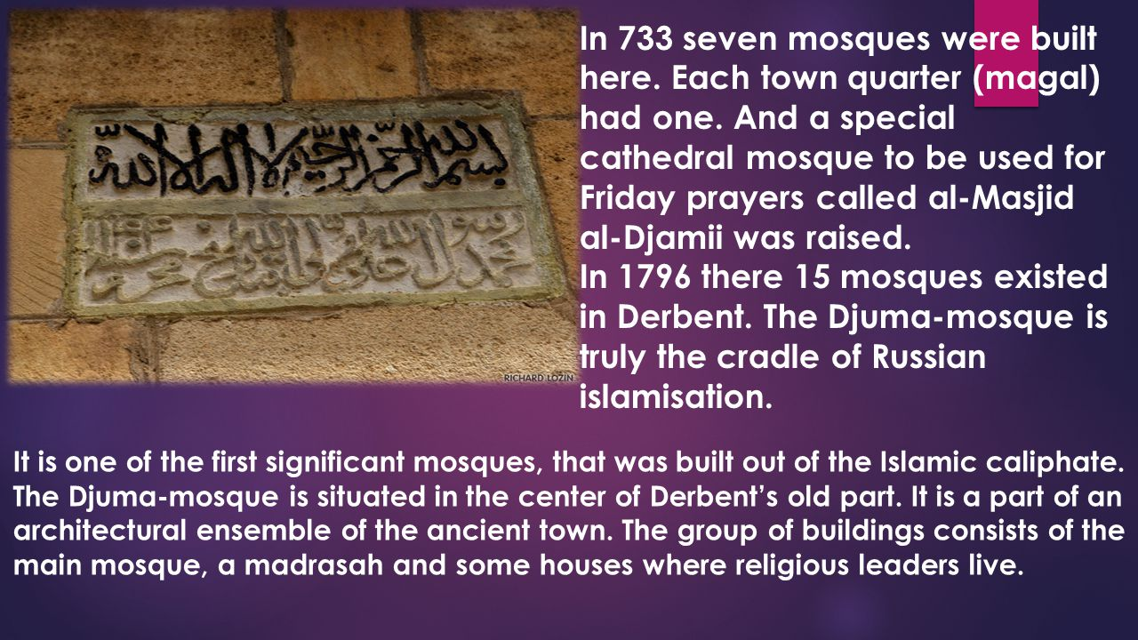 In 733 seven mosques were built here. Each town quarter (magal) had one.