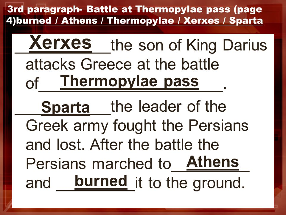 4th paragraph- Battle of Salamis and the conclusion of the war (page 5 and 6) Trireme / strait / Salamis The third battle occurred in the _______of ________.The Athenians won the battle because they had new warships called__________.