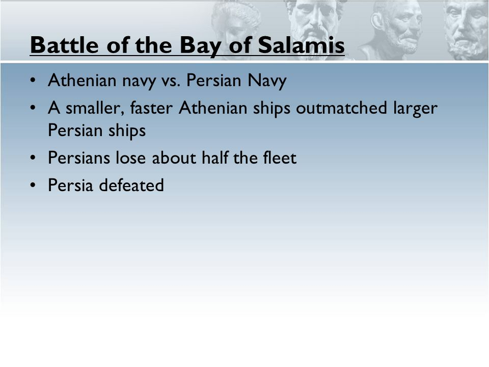 Battle of the Bay of Salamis Athenian navy vs.