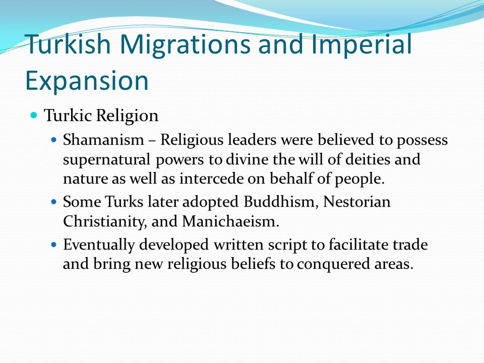 Turkish Migrations and Imperial Expansion Turkish Empires in Persia, Anatolia, and India The Turkish nomads were adept at expansion in settled regions of southwest Asia.