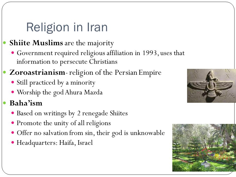 Religion in Iran Shiite Muslims are the majority Government required religious affiliation in 1993, uses that information to persecute Christians Zoro