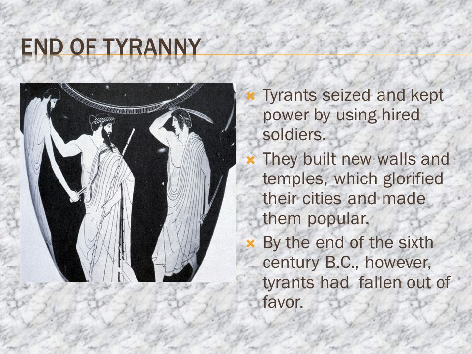 Tyrants seized and kept power by using hired soldiers.