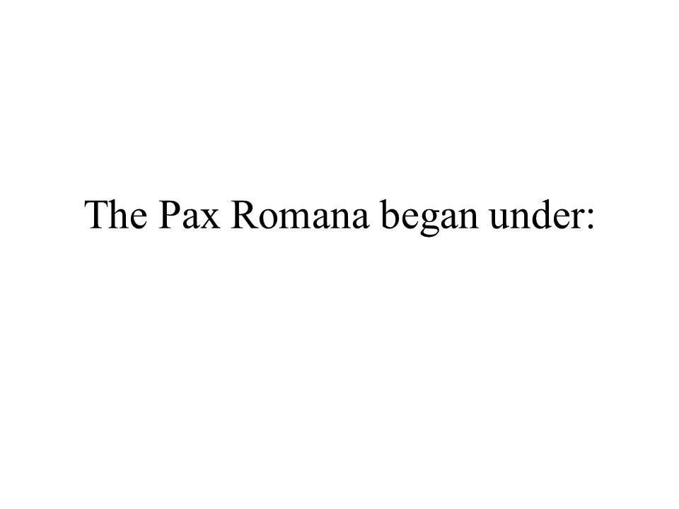 The Pax Romana began under: