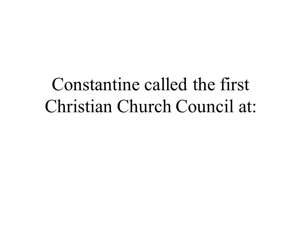 Constantine called the first Christian Church Council at: