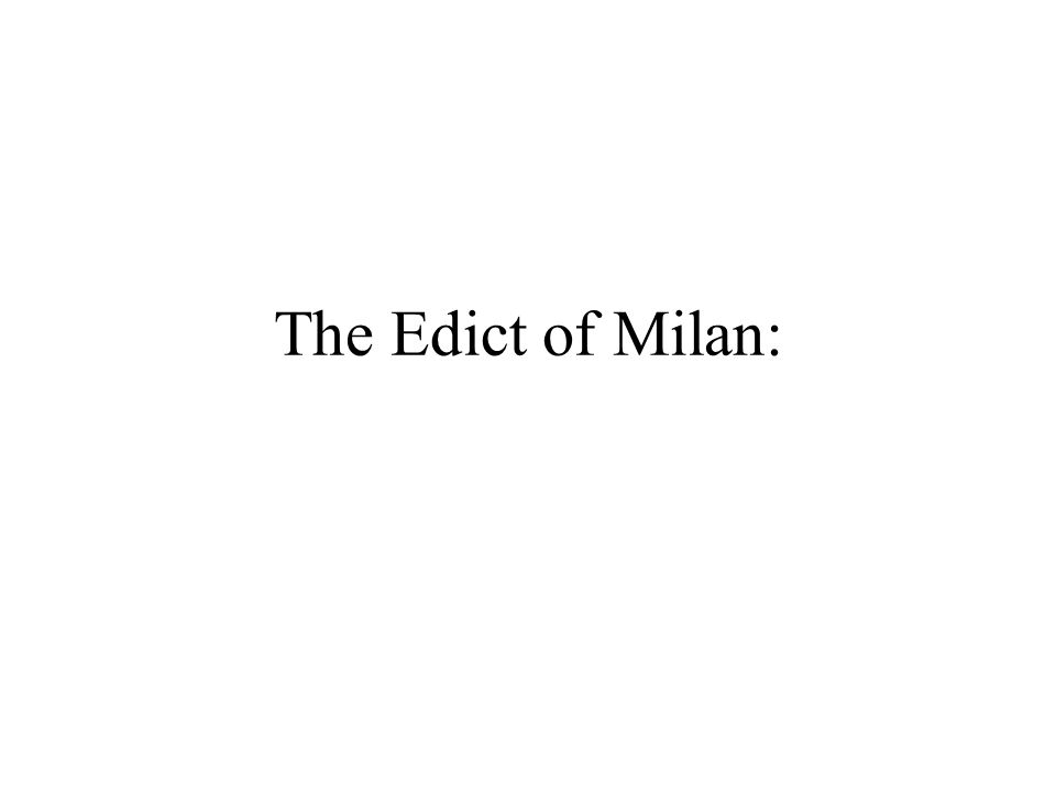 The Edict of Milan: