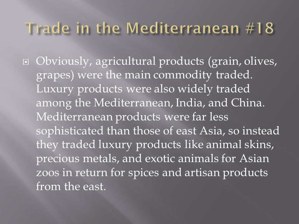  Obviously, agricultural products (grain, olives, grapes) were the main commodity traded.