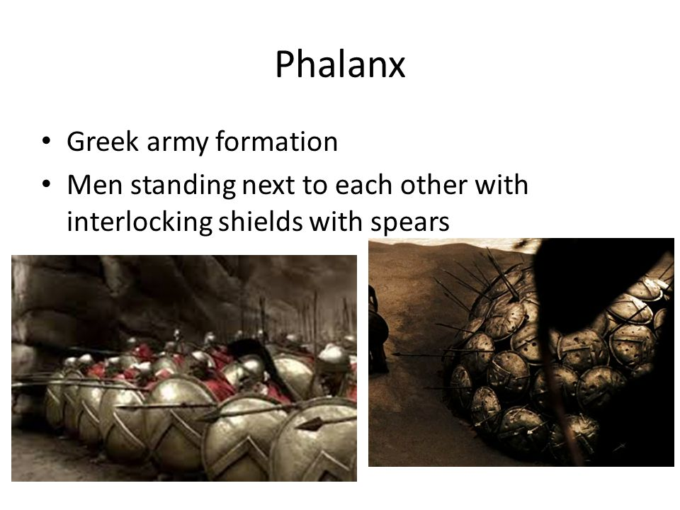 Phalanx Greek army formation Men standing next to each other with interlocking shields with spears