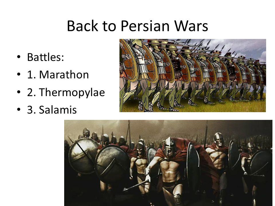 Back to Persian Wars Battles: 1. Marathon 2. Thermopylae 3. Salamis