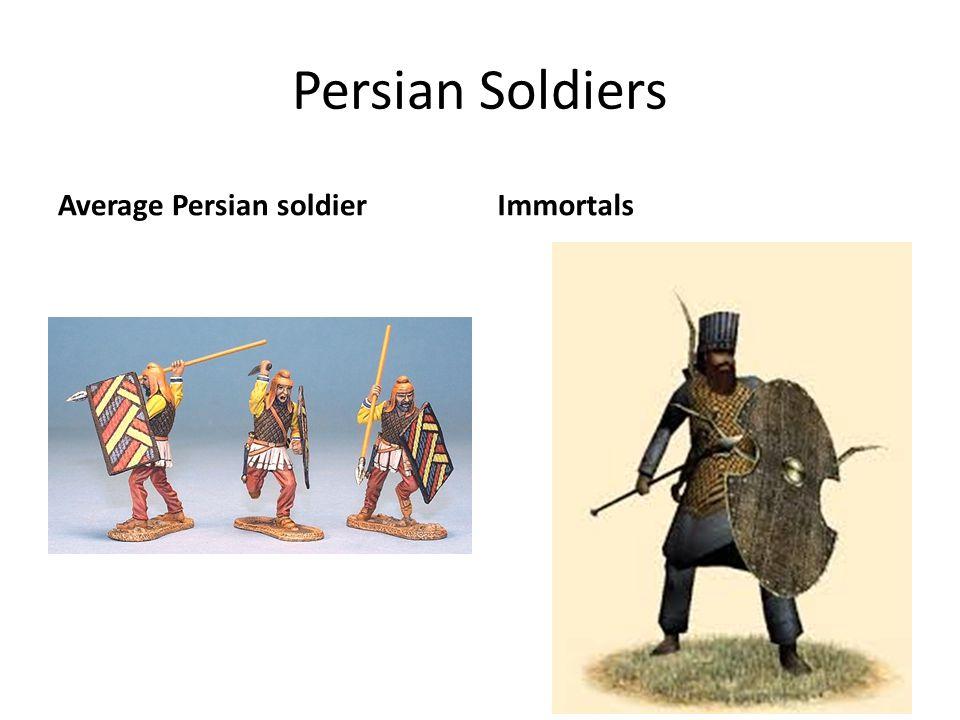 Persian Soldiers Average Persian soldierImmortals