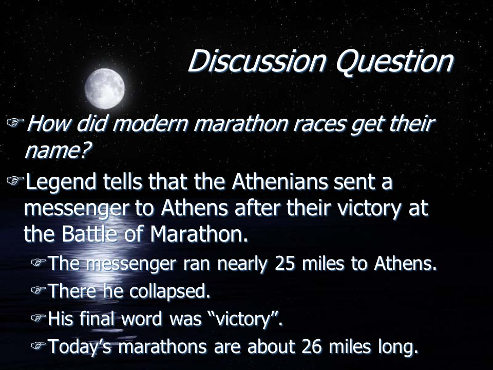 Discussion Question FHow did modern marathon races get their name.