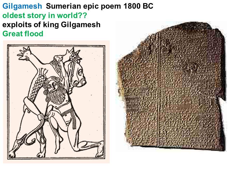 Gilgamesh Sumerian epic poem 1800 BC oldest story in world exploits of king Gilgamesh Great flood