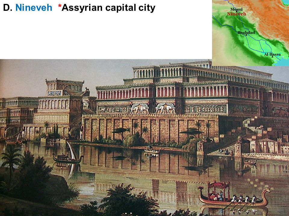 D. Nineveh *Assyrian capital city