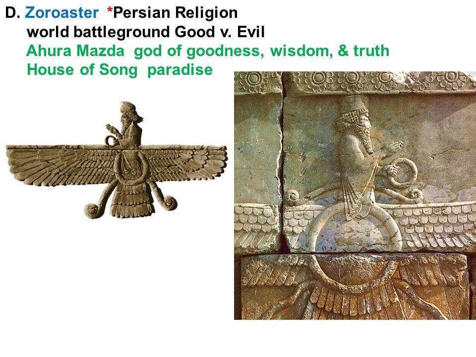 D. Zoroaster *Persian Religion world battleground Good v.