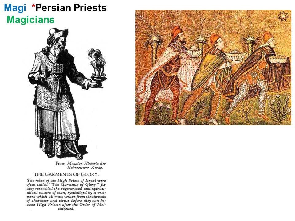 Magi *Persian Priests Magicians