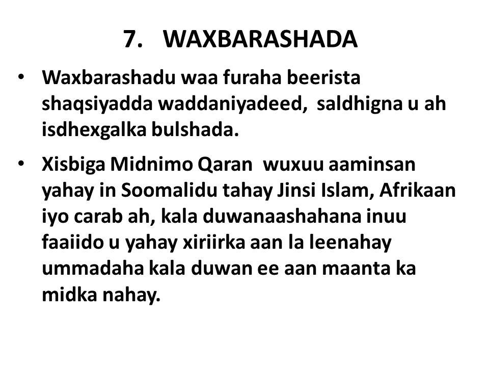 7.WAXBARASHADA Waxbarashadu waa furaha beerista shaqsiyadda waddaniyadeed, saldhigna u ah isdhexgalka bulshada.