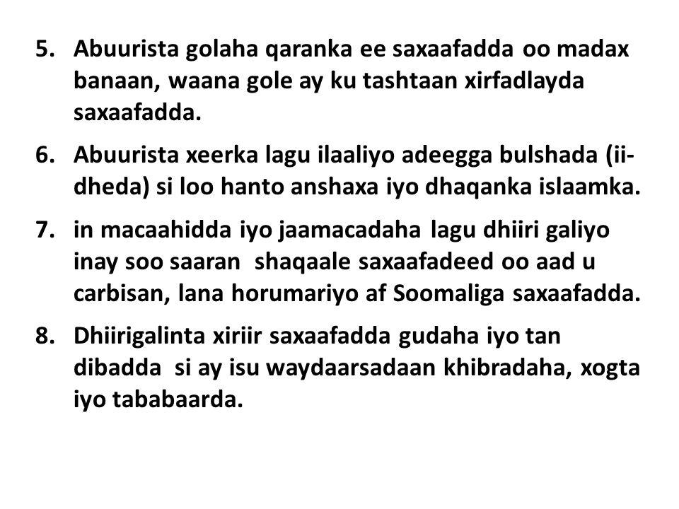 5.Abuurista golaha qaranka ee saxaafadda oo madax banaan, waana gole ay ku tashtaan xirfadlayda saxaafadda.