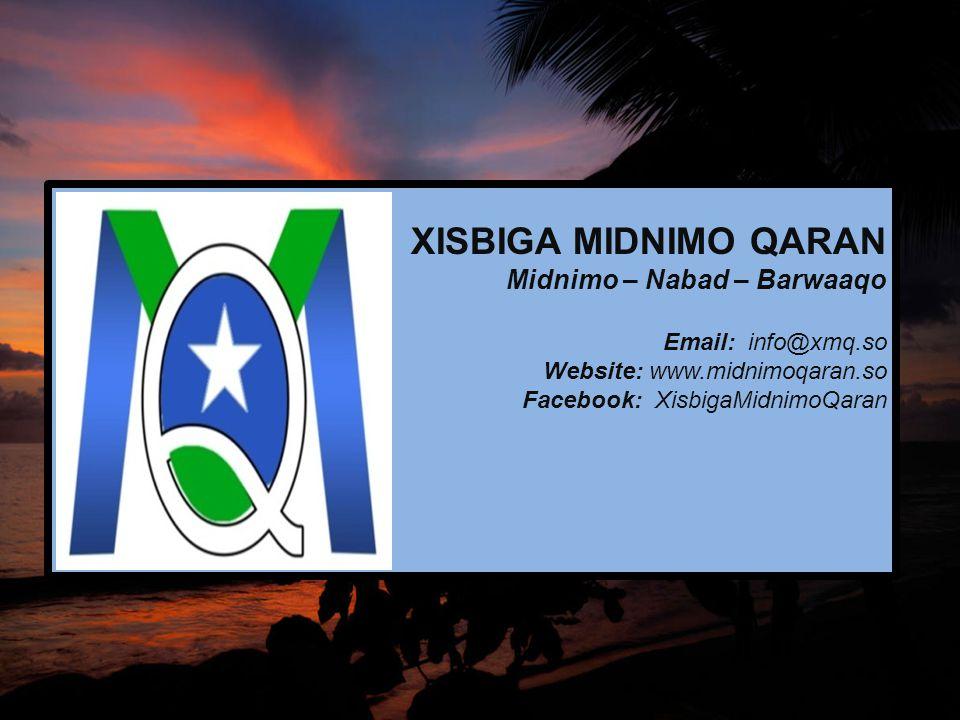 XISBIGA MIDNIMO QARAN Midnimo – Nabad – Barwaaqo Email: info@xmq.so Website: www.midnimoqaran.so Facebook: XisbigaMidnimoQaran