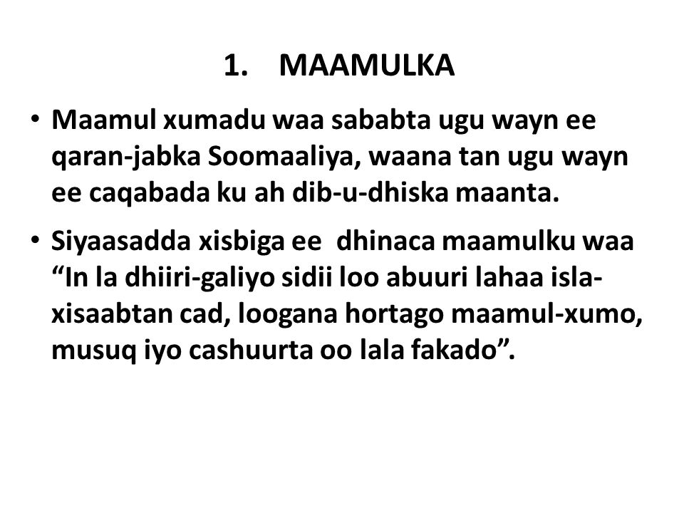 1.MAAMULKA Maamul xumadu waa sababta ugu wayn ee qaran-jabka Soomaaliya, waana tan ugu wayn ee caqabada ku ah dib-u-dhiska maanta.