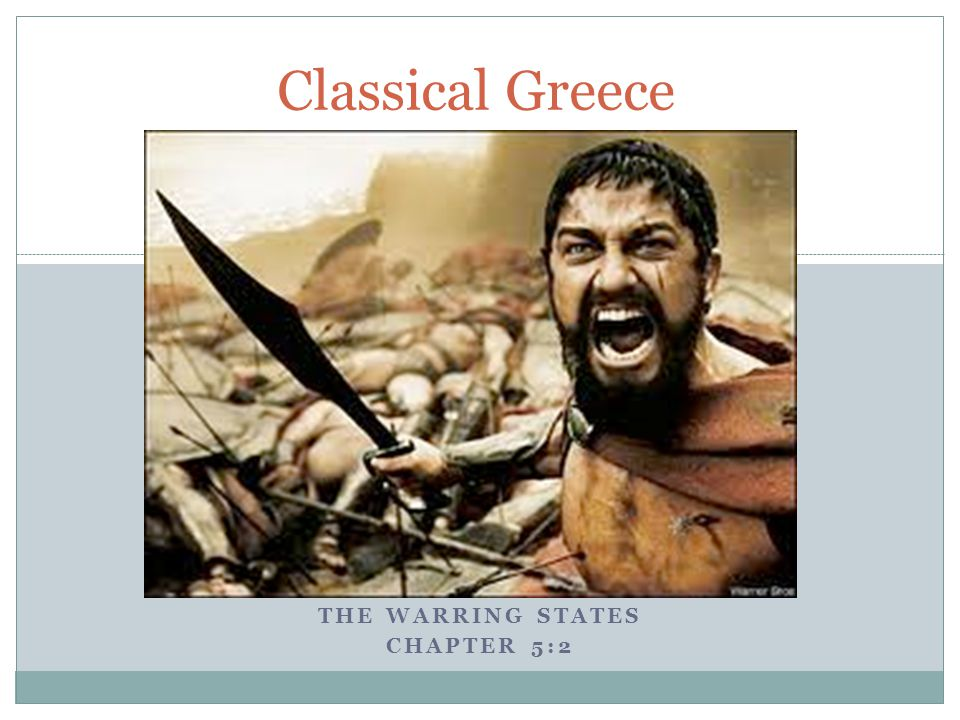 Classical Greece THE WARRING STATES CHAPTER 5:2