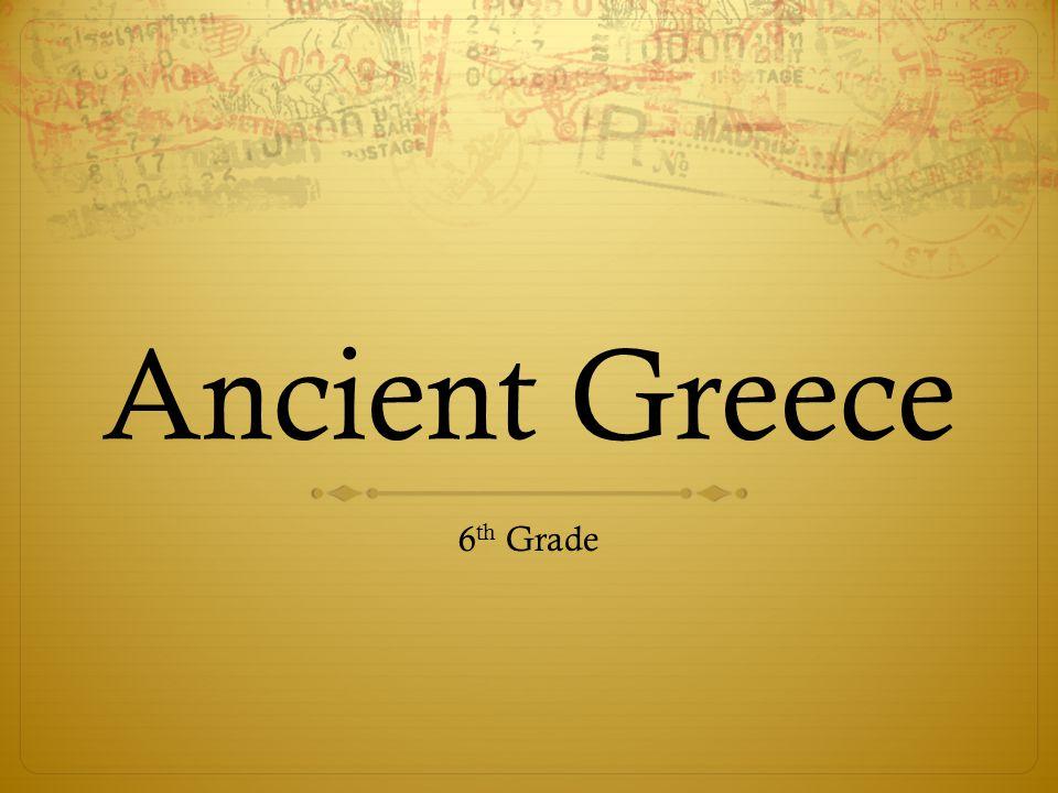 Ancient Greece 6 th Grade