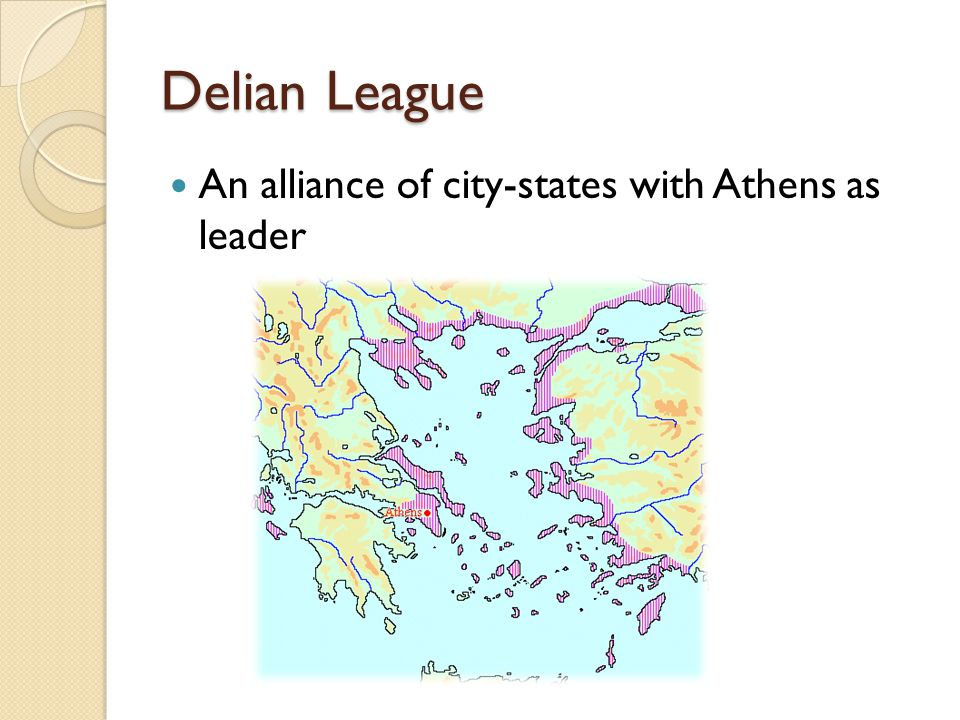 Delian League An alliance of city-states with Athens as leader