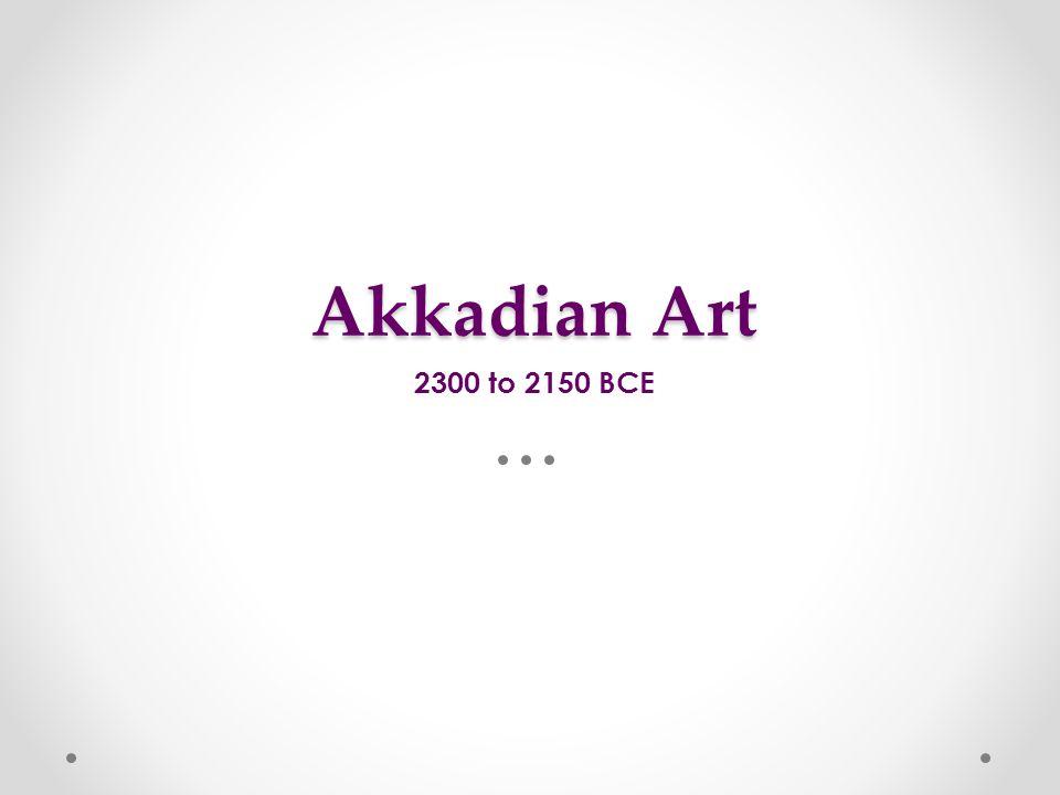 Akkadian Art 2300 to 2150 BCE
