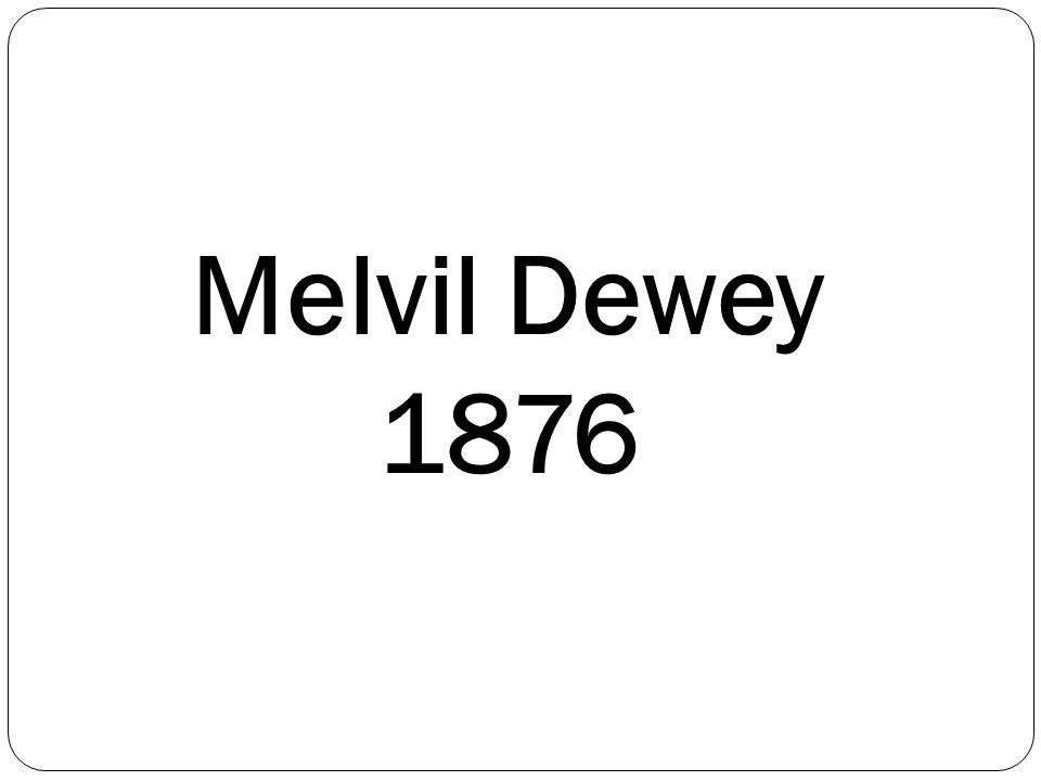 Melvil Dewey 1876