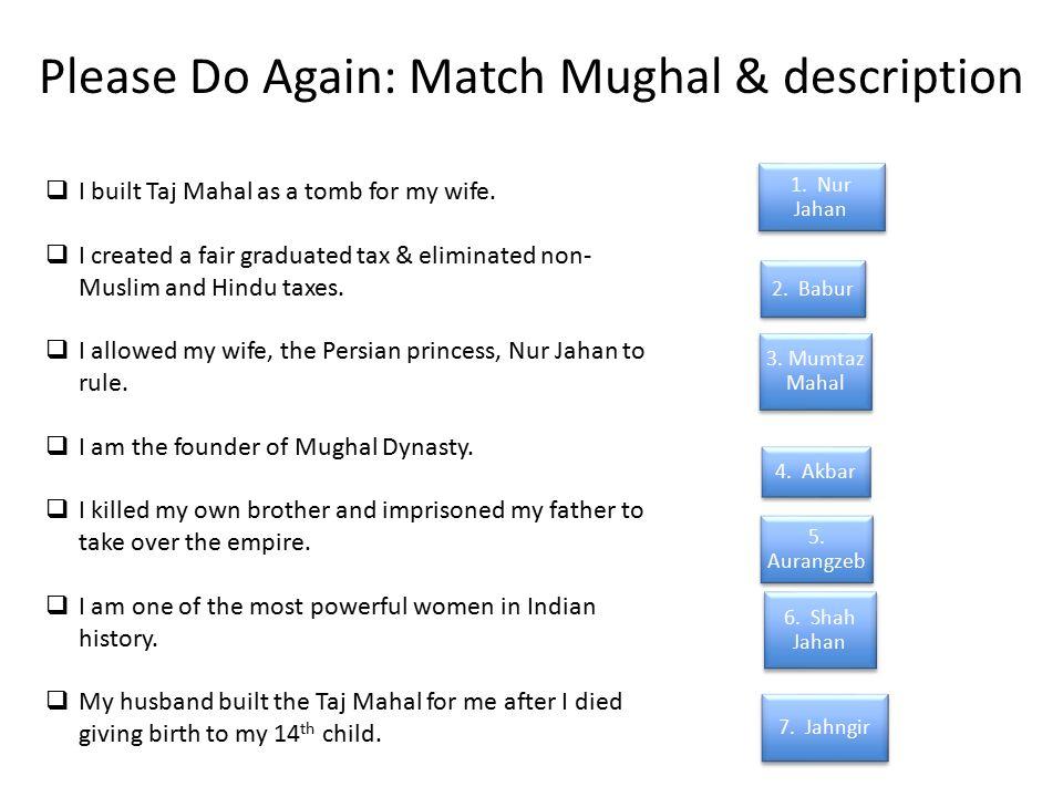Please Do Again: Match Mughal & description 2. Babur 4.