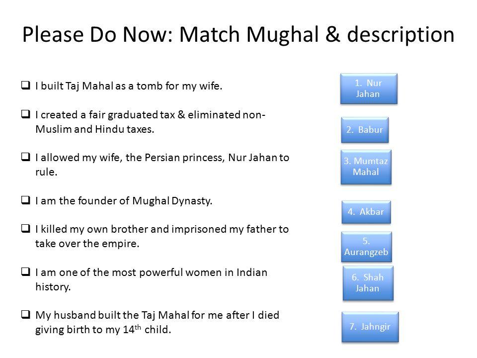 Please Do Now: Match Mughal & description 2. Babur 4.