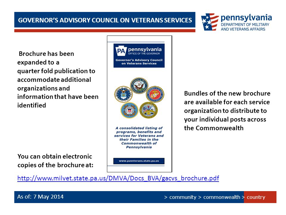 > country > community > commonwealth GOVERNOR'S ADVISORY COUNCIL ON VETERANS SERVICES As of: 7 May 2014 Brochure has been expanded to a quarter fold p