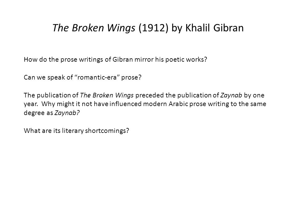 The Broken Wings (1912) by Khalil Gibran How do the prose writings of Gibran mirror his poetic works.