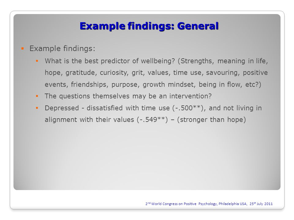 Example findings: General  Example findings:  What is the best predictor of wellbeing.