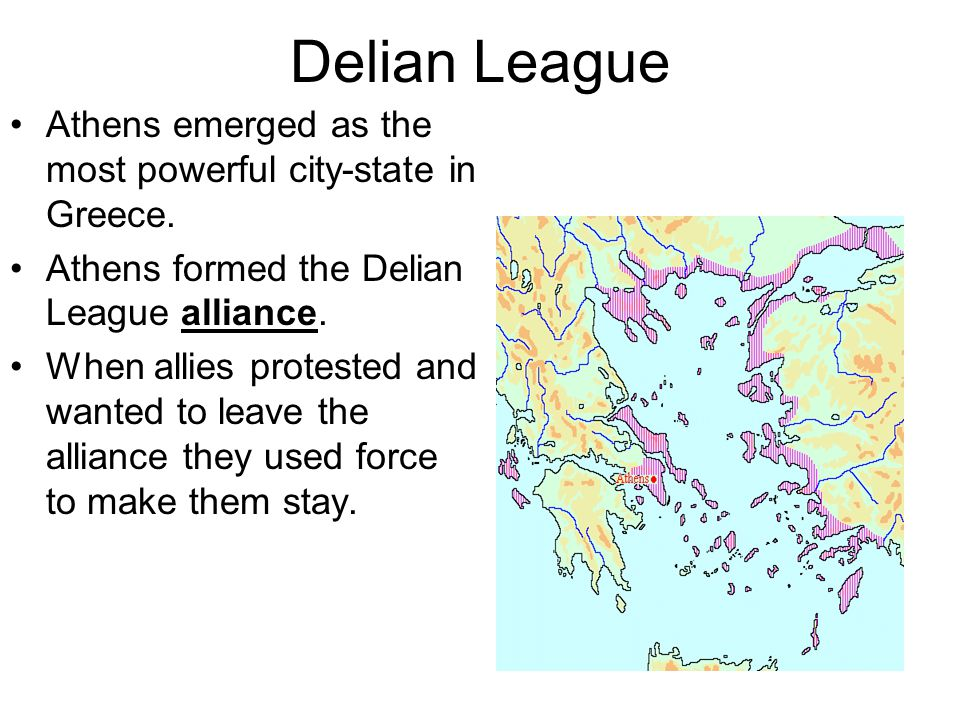 Delian League Athens emerged as the most powerful city-state in Greece.