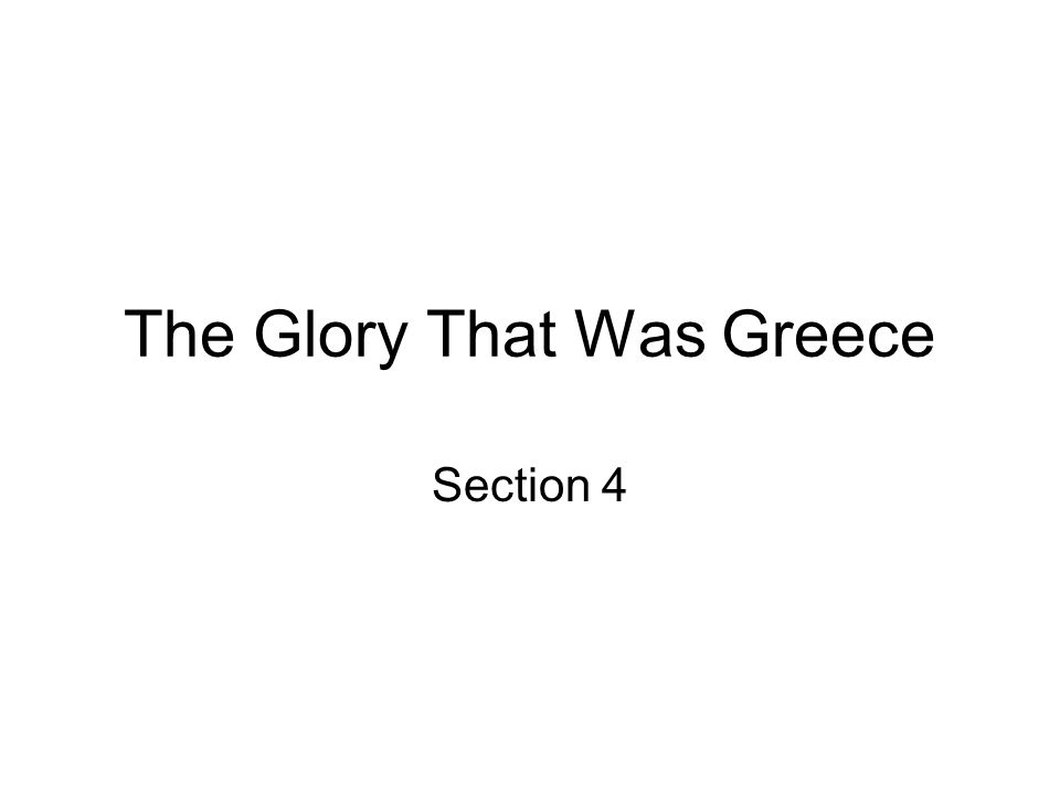 The Glory That Was Greece Section 4