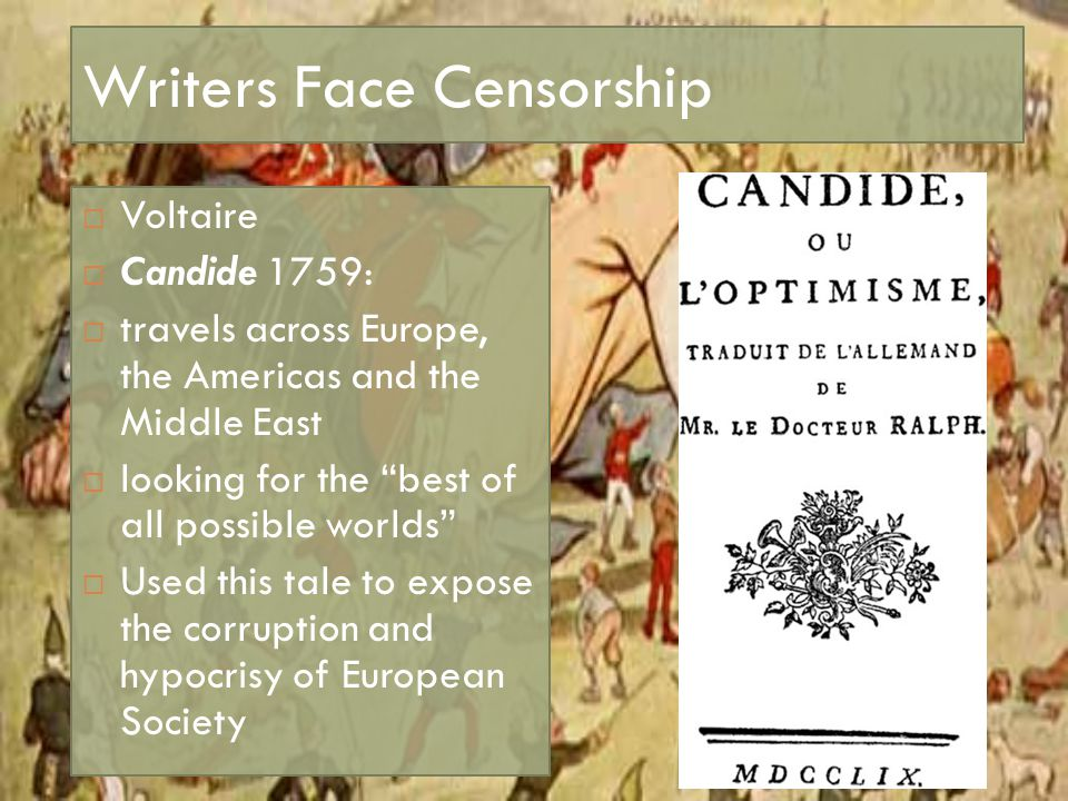 """Writers Face Censorship  Voltaire  Candide 1759:  travels across Europe, the Americas and the Middle East  looking for the """"best of all possible w"""