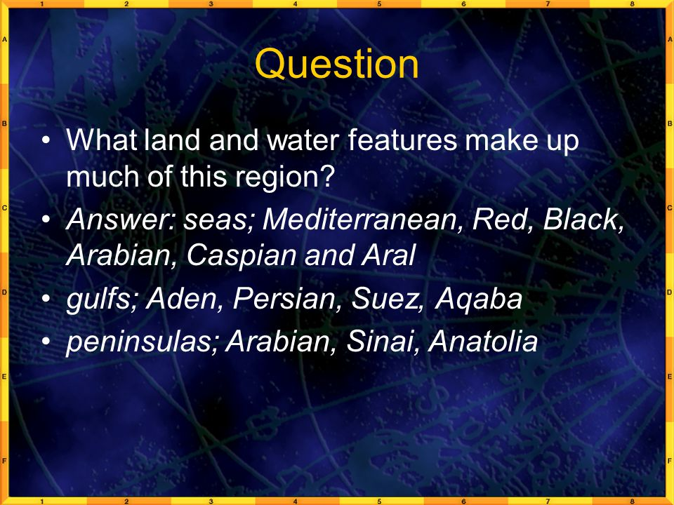 Question What land and water features make up much of this region.